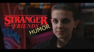 Stranger Friends || HUMOR