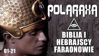 Polaraxa 01-21: Biblia i hebrajscy faraonowie