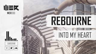 Rebourne - Into My Heart (Official Video)