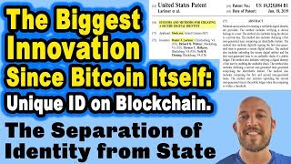 The Biggest Innovation Since Bitcoin Itself: Separation of Identity from State-–Blockchain Unique ID