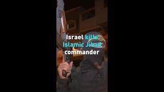 Israel airstrikes kills Islamic Jihad commander