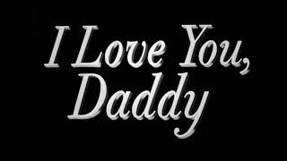 I Love You, Daddy (2017) Ending Song