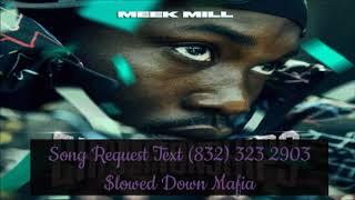 10 Meek Mill Almost Slipped Slowed Down Mafia @djdoeman