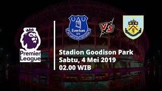 Video Live Streaming dan Jadwal Everton vs Burnley, Via MAXStream beIN Sport