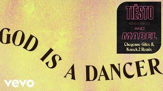 Tiësto, Mabel   God Is A Dancer (Cheyenne Giles & Knock2 Remix)