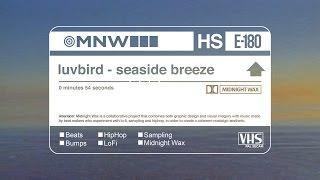 luvbird - seaside breeze | Midnight Wax