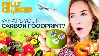 What's Your Carbon Foodprint? The How, When & Where of Food | FULLY CHARGED for Clean Energy & EVs