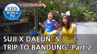 Lee Suji and Song Daeun's trip to Bandung! Part.2 [Battle Trip/2018.11.11]