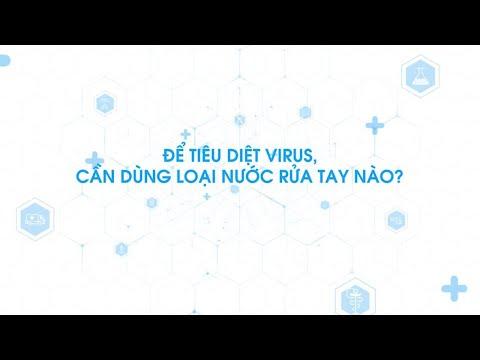 Để tiêu diệt virus, cần dùng loại nước rửa tay nào?