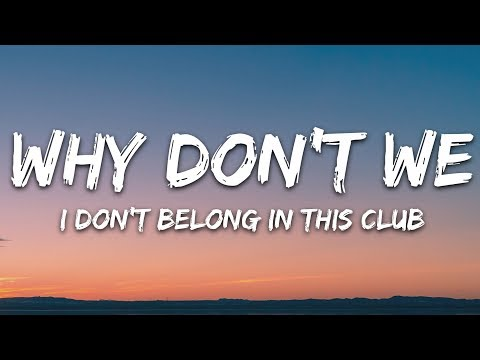 Why Don't We, Macklemore - I Don't Belong In This Club (Lyrics) - 7clouds