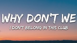 Why Don't We, Macklemore - I Don't Belong In This Club (Lyrics)