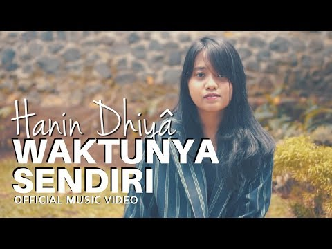 HANIN DHIYA - Waktunya Sendiri (Official Music Video)