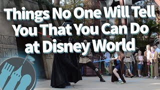 Things No One Will Tell You That You Can Do at Disney World (But We Will)!