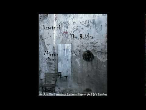 Heartsick feat The Rob$tar - Mirror Mirror (Prod By Anno Domini)