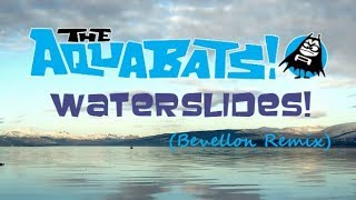 The Aquabats! - Waterslides! (Bevellon Remix)