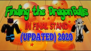 [DBZ FINAL STAND] - HOW TO FIND THE DRAGON BALLS/DRAGON BALL SPAWNING/LOCATIONS IN 2020