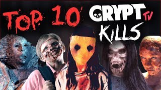 Top 10 Crypt TV Kills RANKED!