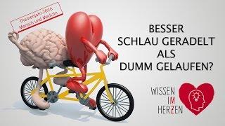 Besser Schlau Geradelt Als Dumm Gelaufen?