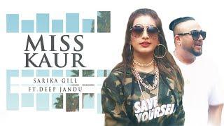 Miss Kaur  Sarika Gill, Deep Jandu