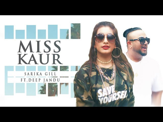 Miss Kaur Full Video Song HD | Sarika Gill Ft. Deep Jandu |  Latest Punjabi Song 2017