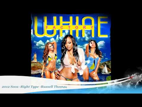 "[2013 Soca] Russell Thomas- ""Right Type"" - Whine Factory"