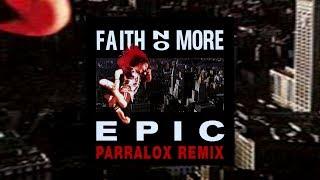 Faith No More - Epic (Parralox Bootleg Remix)