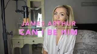 James Arthur   Can I Be Him | Cover 💗