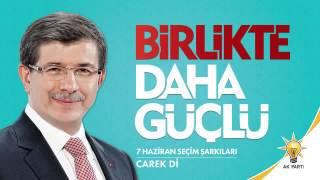 carek dî carek dî  ak parti kürtçe seçim şarkısı 2015