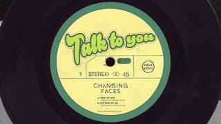 Changing Faces - Talk To You