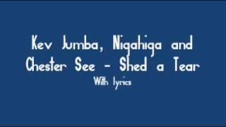 Kev Jumba, Chester See and Nigahiga - Shed a Tear with lyrics