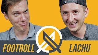 Footroll vs Lachu