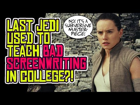 The Last Jedi Used to Teach BAD Screenwriting in Colleges!