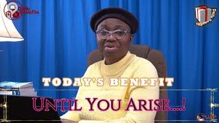 Until You Arise.....!