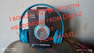 Daraz 11.11 campaign i bought p47 Bluetooth Headphone and a Clay set. How was it.Unboxing video.