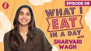 What I Eat In A Day With Sharvari Wagh | Bunty Aur Babli 2