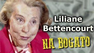 Liliane Bettencourt – Córka założyciela koncernu L'Oréal