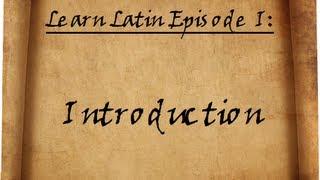 Learn Latin Episode I: Introduction