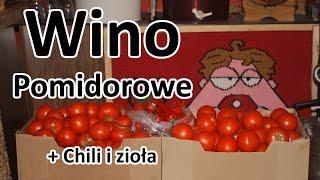 Wino pomidorowe z chilli i ziołami - przepis cz. 1