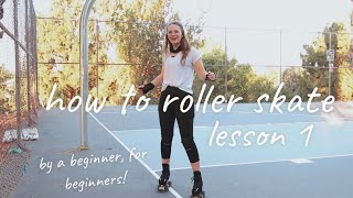 how to roller skate for beginners | lesson 1: getting started