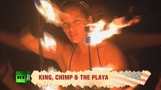 American Story: Burning Man - King, Chimp & The Playa