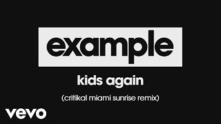 Example - Kids Again (Critikal Miami Sunrise Remix) [Audio]