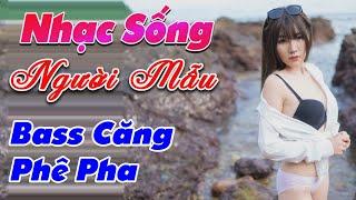 nhac-song-de-me-2020-lk-nhac-song-tru-tinh-remix-bass-cang-phe-pha