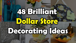 48 Brilliant Dollar Store Decorating Ideas For Your Home
