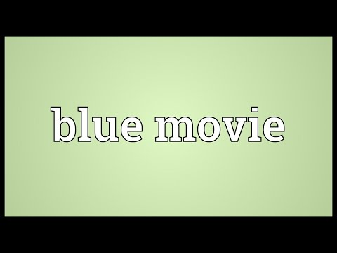 Blue movie Meaning