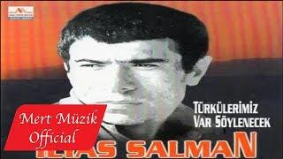 İlyas Salman - Türkülerimiz Var Söylenecek (Full Albüm)