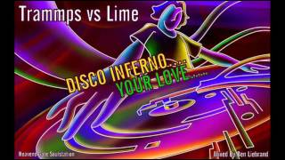Trammps vs Lime - Disco Inferno vs Your Love (HQ+Sound)