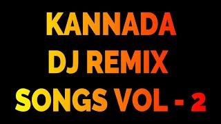 KANNADA DJ REMIX SONGS - VOL 2 - KANNADA SONGS - JUKEBOX