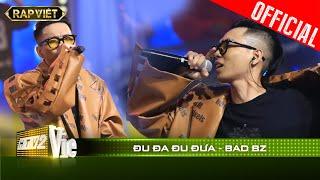 Bad BZ - Đu đa đu đưa  - Team Suboi| RAP VIỆT  [Live Stage]
