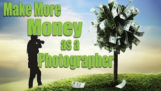 How To Make More Money With Photography