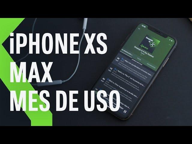 iPhone XS Max tras un mes de uso